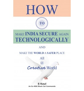 HOW TO MAKE INDIA SECURE AGAIN TECHNOLOGICALLY